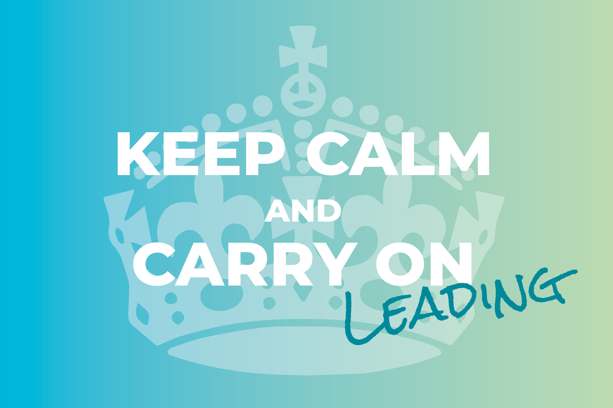 Keep Calm & Carry On Leading - Eva Ayberk